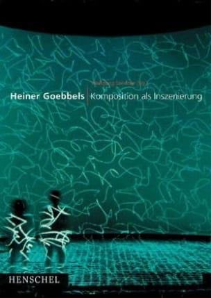 Komposition als Inszenierung Heiner GOEBBELS Livre laflutedepan