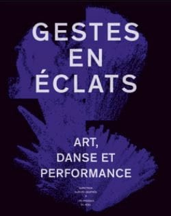 Gestes en éclats : art, danse et performance - laflutedepan.com
