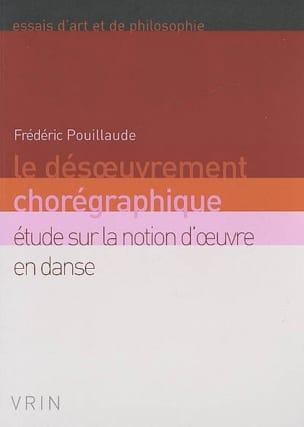 Le désoeuvrement chorégraphique : étude sur la notion d'oeuvre en danse - laflutedepan.com