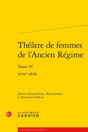 Théâtre de femmes de l'Ancien Régime vol 4: 18e siècle - laflutedepan.com