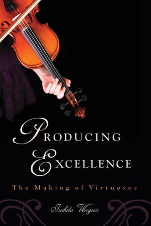 Producing Excellence: The Making of Virtuosos laflutedepan