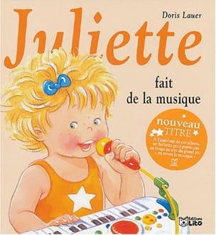 Doris LAUER - Juliette fait de la musique - Livre - di-arezzo.fr