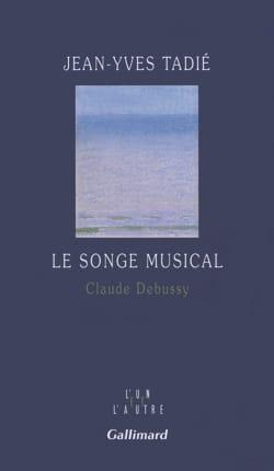 Le songe musical - TADIÉ Jean-Yves - Livre - laflutedepan.com