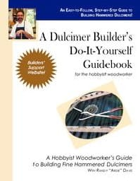 A dulcimer builder's do-it-yourself guidebook : for the hobbyist woodworker - laflutedepan.com