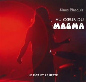 Au coeur du Magma Klaus BLASQUIZ Livre Les Oeuvres - laflutedepan