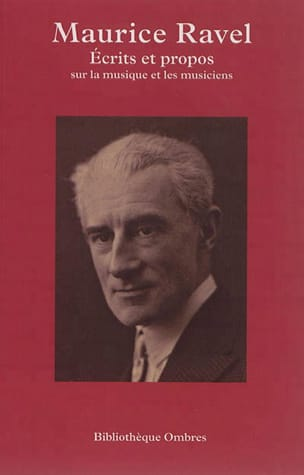 Ecrits et propos sur la musique Maurice RAVEL Livre laflutedepan
