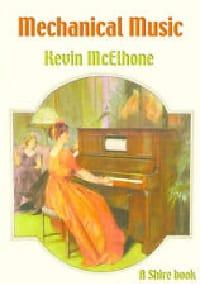 Mechanical music - MCELHONE Kevin - Livre - laflutedepan.com
