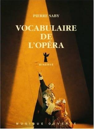 Vocabulaire de l'opéra - Pierre SABY - Livre - laflutedepan.com