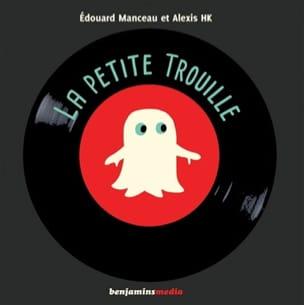 Edouard MANCEAU - La petite trouille - Livre - di-arezzo.fr