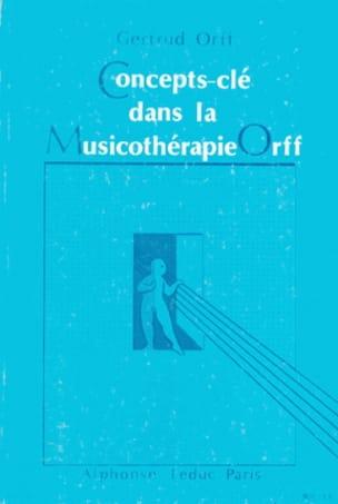 Gertrude ORFF - Concepts-clés dans la musicothérapir Orff - Livre - di-arezzo.fr