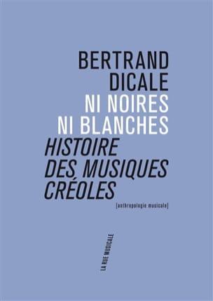 Ni noires ni blanches : histoire des musiques créoles laflutedepan
