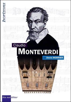 Claudio Monteverdi - Denis MORRIER - Livre - laflutedepan.com