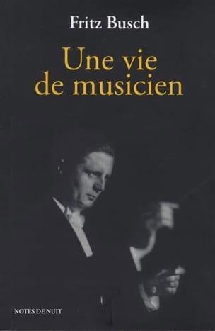 Une vie de musicien - Fritz BUSCH - Livre - laflutedepan.com
