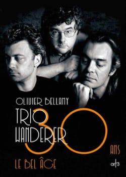 Trio Wanderer : 30 ans, le bel âge Olivier BELLAMY Livre laflutedepan