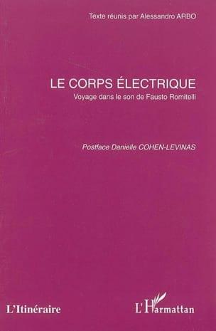 Le corps électrique: Voyage dans le son de Fausto Romitelli - laflutedepan.com