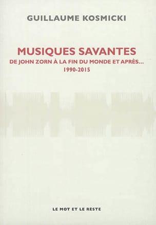 Musiques savantes - De John Zorn à la fin du monde, et après... : 1990-2015 laflutedepan