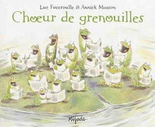 FOCCROULLE Luc / MASSON Annick - Choeur de grenouilles - Livre - di-arezzo.fr