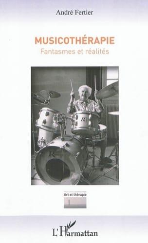 Musicothérapie : fantasmes et réalités André FERTIER laflutedepan