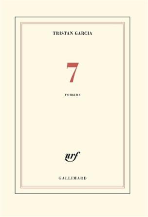 7 : romans Tristan GARCIA Livre Les Arts - laflutedepan