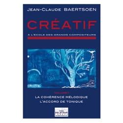 BAERTSOEN - Créatif : la cohérence mélodique - l'accord de tonique - Livre - di-arezzo.fr