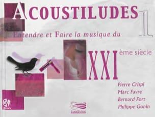 GONIN Philippe (dir.) - Acoustiludes : entendre et faire la musique du XXIè siècle, volume 1 - Livre - di-arezzo.fr