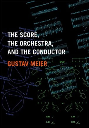 Gustav MEIER - The score, the orchestra, and the conductor - Livre - di-arezzo.fr