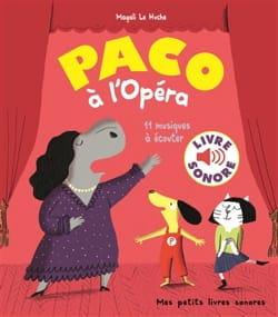 LE HUCHE Magali - Paco à l'Opéra - Livre - di-arezzo.fr