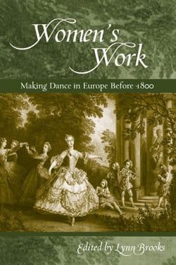 Women's work: Making Dance in Europe before 1800 - laflutedepan.com