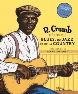 Héros du blues, du jazz et de la country Robert CRUMB laflutedepan