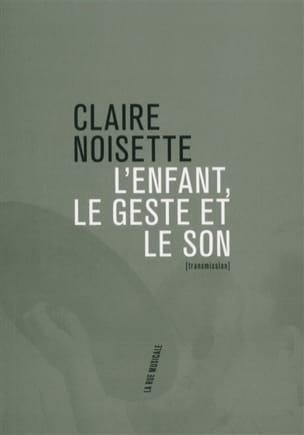 L'enfant, le geste et le son Claire NOISETTE Livre laflutedepan