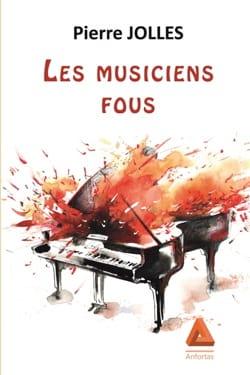 Les musiciens fous Pierre JOLLES Livre Les Sciences - laflutedepan
