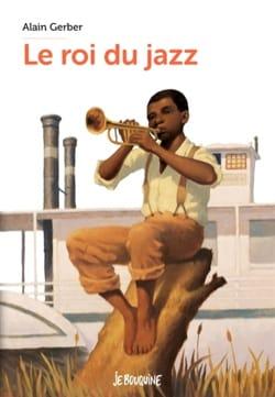 Le roi du jazz - Alain GERBER - Livre - laflutedepan.com