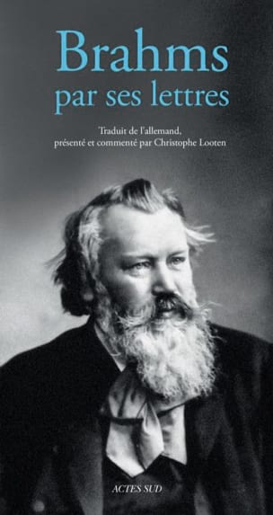 Brahms par ses lettres Christophe LOOTEN Livre laflutedepan