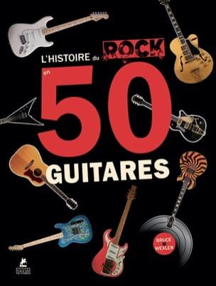 L'histoire du rock en 50 guitares WEXLER Bruce E. Livre laflutedepan
