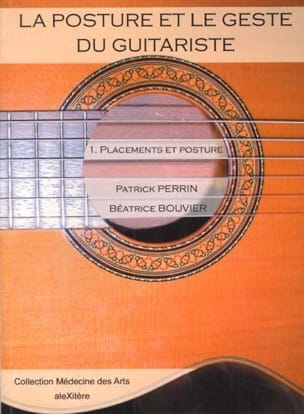 PERRIN Patrick / BOUVIER Béatrice - The posture and gesture of the guitarist, vol. 1: Investments and posture - Book - di-arezzo.com