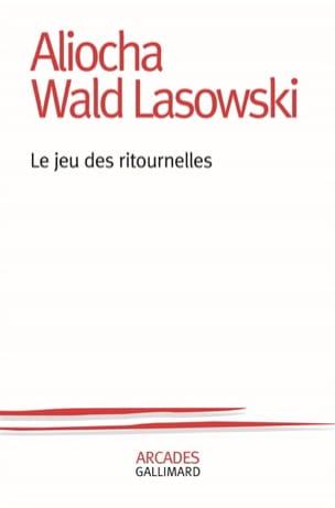 Le jeu des ritournelles - WALD LASOWSKI Aliocha - laflutedepan.com