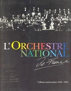 L'Orchestre national de France : l'album anniversaire 1934-1994 - laflutedepan.com