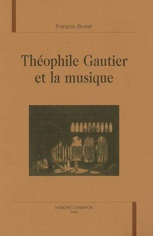 Théophile Gautier et la musique François BRUNET Livre laflutedepan