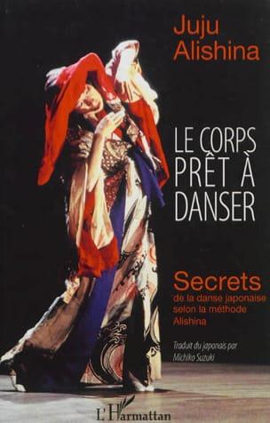 Le corps prêt à danser : secrets de la danse japonaise selon la méthode Alishina - laflutedepan.com