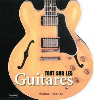 Tout sur les guitares - Michael HEATLEY - Livre - laflutedepan.com