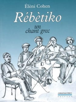 Elèni COHEN - Rebètiko: a Greek song - Book - di-arezzo.co.uk
