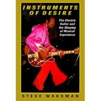 Instruments of desire: the electric guitar and the shaping of musical experience - laflutedepan.com
