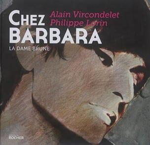 Chez Barbara : la dame brune Alain VIRCONDELET Livre laflutedepan