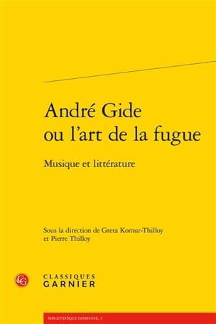 André Gide ou L'art de la fugue : musique et littérature - laflutedepan.com
