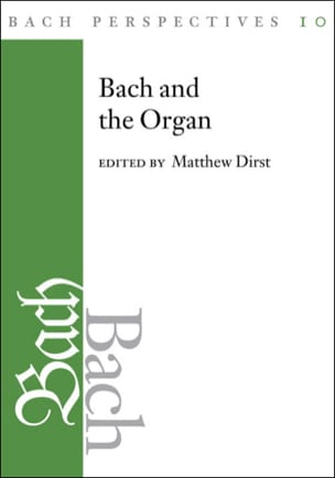 Bach and the organ - Matthew DIRST - Livre - laflutedepan.com