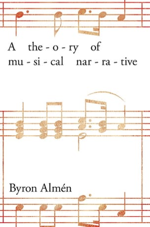 A theory of musical narrative Byron ALMEN Livre laflutedepan