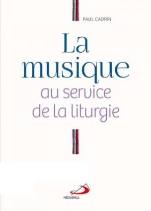 La musique au service de la liturgie Paul CADRIN Livre laflutedepan