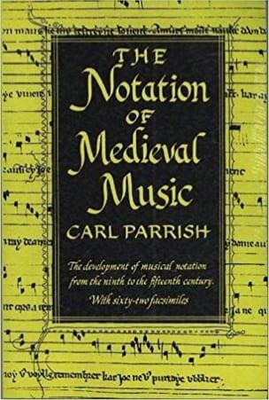 The Notation of Medieval Music - Carl PARRISH - laflutedepan.com