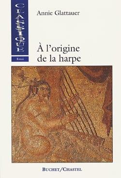 À l'origine de la harpe Annie GLATTAUER Livre laflutedepan