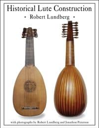 Historical lute construction - Robert Lundberg - laflutedepan.com